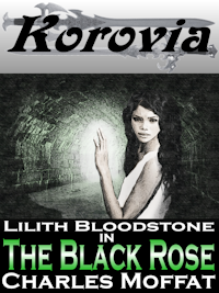 Lilith Bloodstone / The Black Rose
