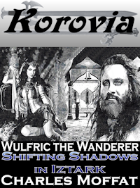 Wulfric the Wanderer: Shifting Shadows in Iztark