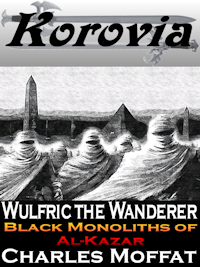 Wulfric the Wanderer: Black Monoliths of Al-Kazar